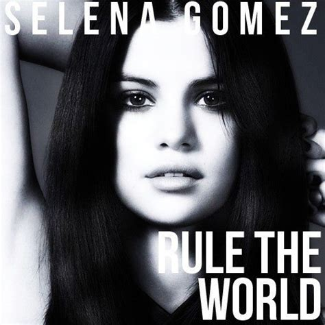 rule the world testo selena gomez domina il mondo