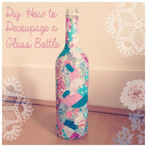 What Can You Decoupage - diy recycled glass bottle decoupage thoughts thoughts