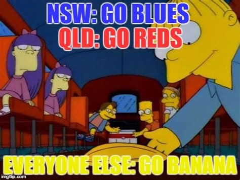 Nsw Blues Memes - image tagged in state of origin imgflip