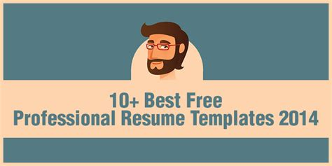 best professional resume format 2014 10 best free professional resume templates 2014