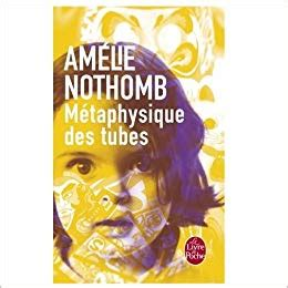 mtaphysique des tubes metaphysique des tubes ldp litterature french edition amelie nothomb 9782253152842 amazon