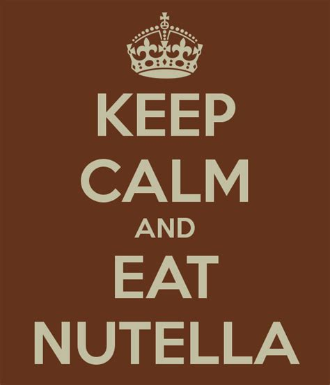imagenes de keep calm and nutella keep calm and eat nutella poster mm keep calm o matic