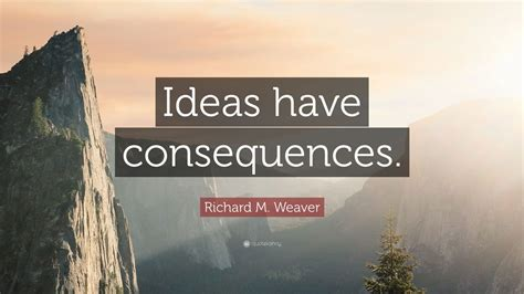 ideas have consequences the lewis tokien society - Ideas Have Consequences