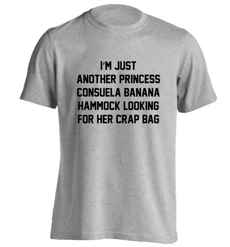 Looking For Another Part T Shirt i m just another princess consuela banana hammock looking for crap bag t shirt friends