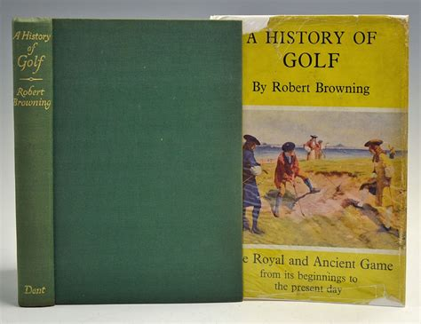 a history of golf books mullock s auctions browning robert a history of golf