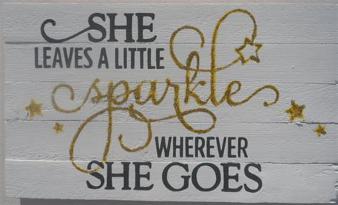 sparkle painted quotes quotesgram painted wood sign with quote she leaves a by perriarts