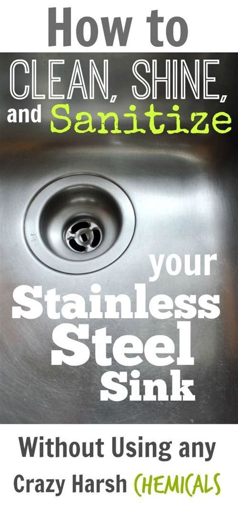 how to get stainless steel sink to shine how to clean shine and sanitize your stainless steel