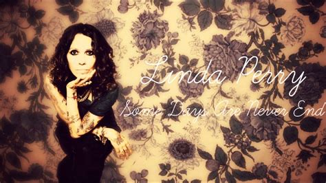 linda perry some days never end linda perry some days are never end youtube