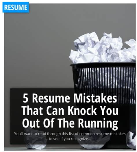 5 Resume Mistakes by 5 Resume Mistakes That Can Knock You Out Of The Running