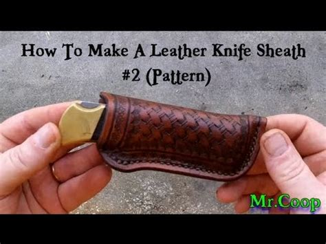 knife song pattern how to make a leather knife sheath 2 pattern youtube