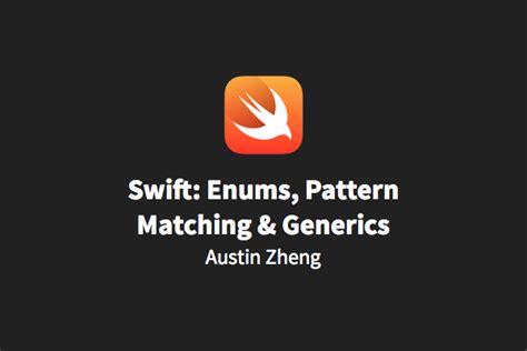 pattern matching operator swift swift enums pattern matching generics