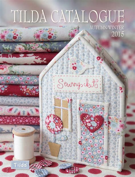 tilda sewing by for the of fabrics books tilda catalogue h 248 st vinter 2015 by tildasworld issuu