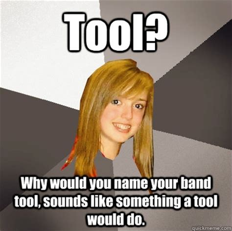 tool why would you name your band tool sounds like