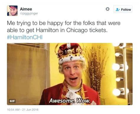 Hamilton Memes - hamilton tickets in chicago memes tweets for
