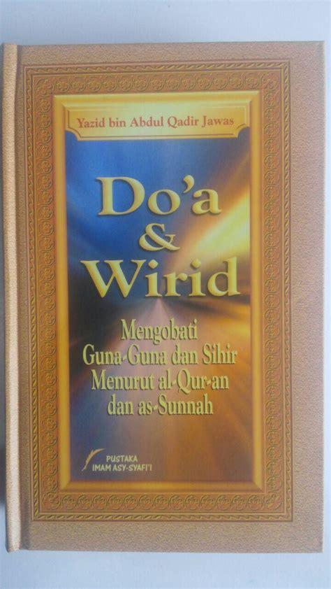 Buku Doa Dan Wirid Mengobati Guna Guna Dan Sihir Menurut Al Quran Dan buku doa dan wirid mengobati guna guna dan sihir menurut