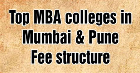 Top Mba Colleges In Mumbai With Fee Structure by Quot Mba In Mumbai Mba In Pune Mba Fee Structure Mba