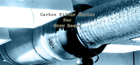 carbon filter grow room carbon filter and fan basics for grow roomsgrozine