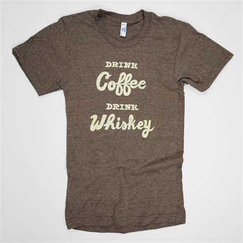But Coffee Tshirt will bryant drink coffee drink whiskey at buyolympia