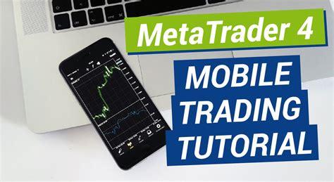 metatrader mobile metatrader 4 mobile trading tutorial