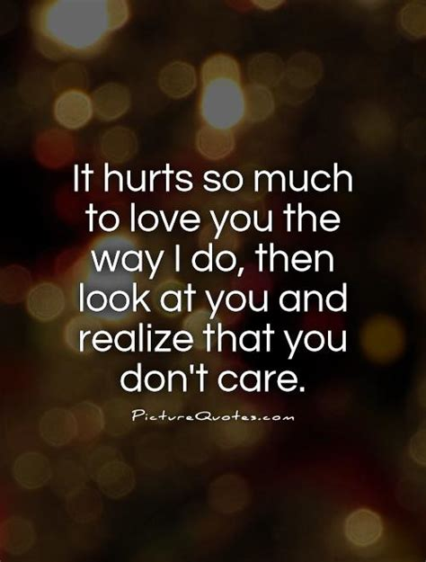 Care Do Your Make You Look by I You So Much It Hurts Quotes Quotesgram