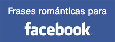 frases rom 225 nticas para poner en facebook blogerin