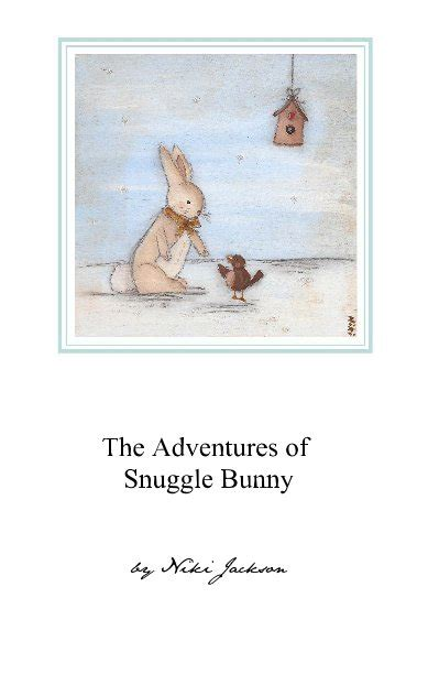 snuggle bunnies books the adventures of snuggle bunny by niki jackson children