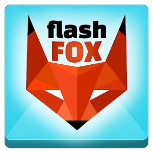browsers for android with flash app flashfox flash browser apk for windows phone android and apps