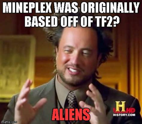 based off of ancient aliens meme imgflip