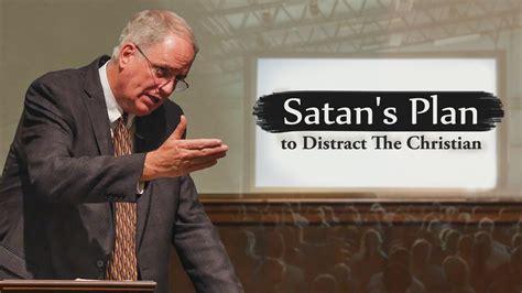 satans plan  distract  christian don currin ill  honest