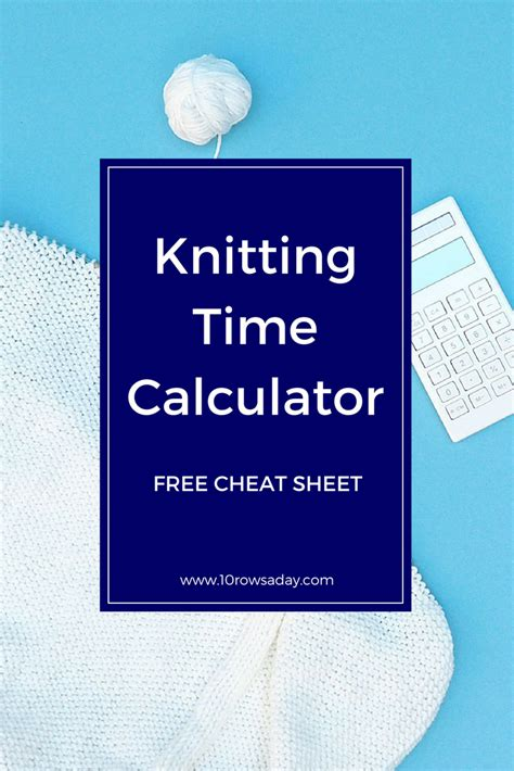 knitting calculator knitting time calculator 10 rows a day