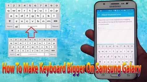Samsung J1 J2 Dan J3 samsung galaxy j1 j2 j3 j5 j7 s4 s5 s6 s7 how to make keyboard size bigger increase keyboard