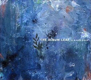 The Light The Album Leaf by The Album Leaf In A Safe Place Album Review Pitchfork