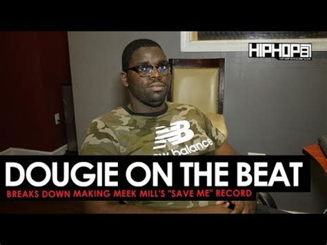 "dougie shows how he made ""save me"" off meek mill's ""wins"