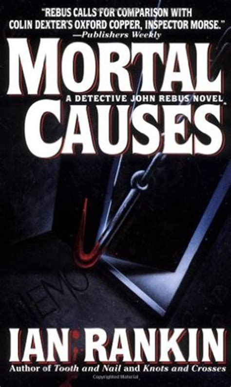 mortal causes a rebus mortal causes inspector rebus 6 by ian rankin reviews discussion bookclubs lists