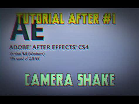 tutorial after effect cs4 tutorial after effects cs4 c 226 mera shake youtube