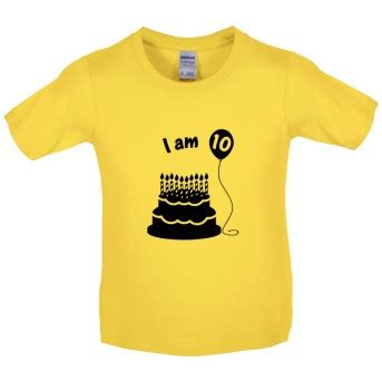 Tshirt Greenlight 1 Years Product i am 10 birthday t shirt view our range of