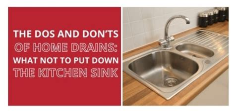 How To Change A Kitchen Faucet by The Dos And Don Ts Of Home Drains What Not To Put Down