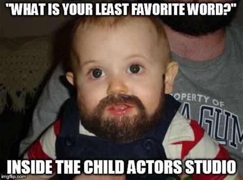 Favorite Child Meme - beard baby meme imgflip