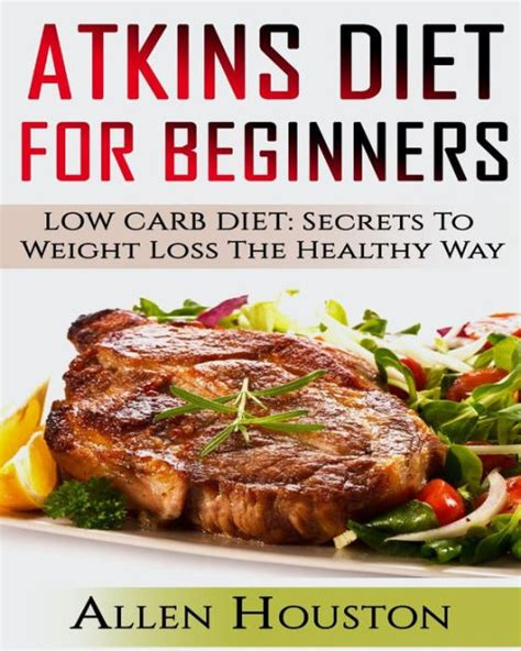 Slimdelices Diet Secret To Weight Loss by Atkins Diet For Beginners Low Carb Diet Secrets To
