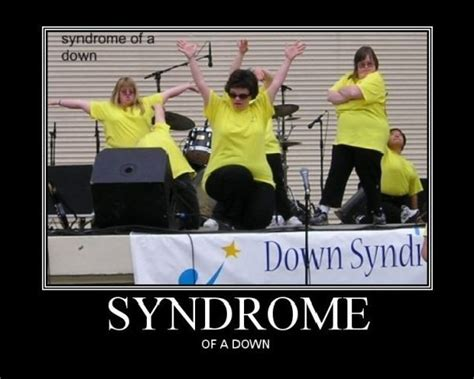 Syndrome Of A Down Meme - syndrome of a down