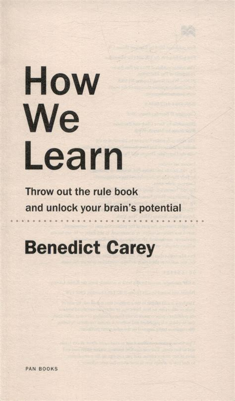 how we learn throw out the rule book and unlock your brain s potential by carey benedict