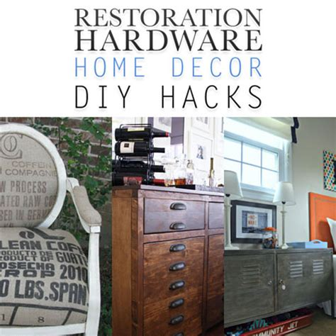 restoration hardware home decor diy hacks the cottage market