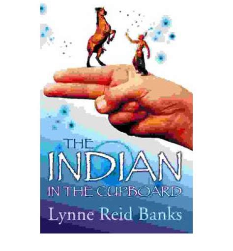 The Indian In The Cupboard Lynne Banks the indian in the cupboard lynne banks 9780007148981