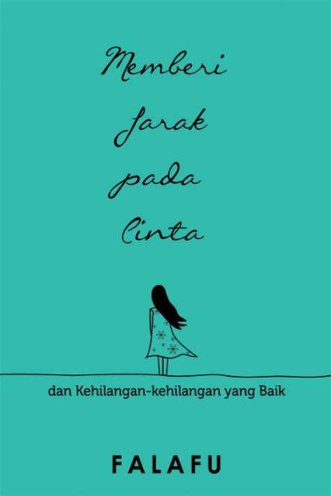 Buku Novel Memberi Jarak Pada Cinta Falafu Hn bukukita memberi jarak pada cinta dan kehilangan kehilangan yang baik edisi ttd
