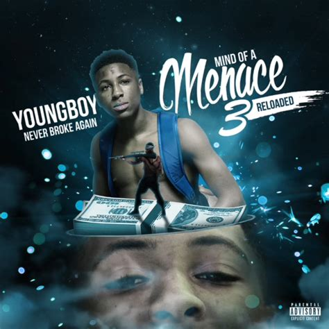 youngboy never broke again manager mind of a menace 3 reloaded mixtape by nba youngboy