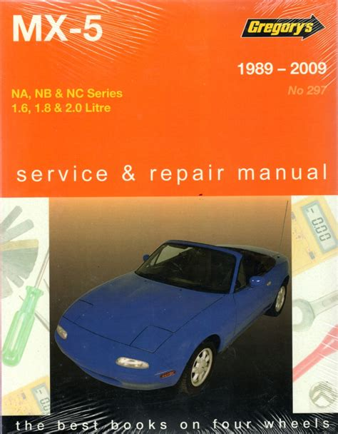 manual repair autos 2009 mazda miata mx 5 parking system mazda mx 5 1989 2009 gregorys workshop service repair manual sagin workshop car manuals repair