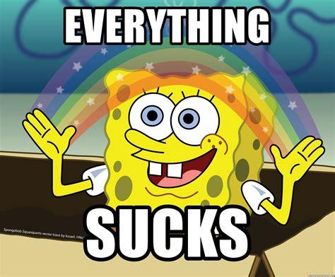 Spongebob Laughing Meme - everything sucks spongebob rainbow meme generator