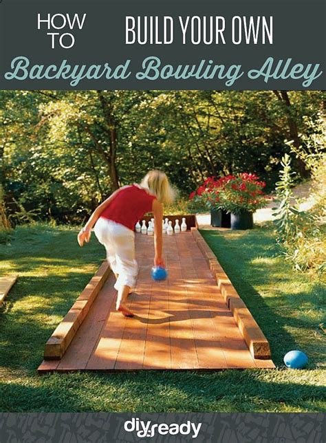 Build Your Own Outdoor by Build Your Own Backyard Bowling Alley Diy Ready
