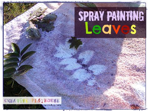 spray paint on leaf creative playhouse spray painting leaves