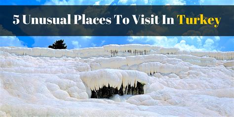 unique places to visit in the us 5 unusual places to visit in turkey travelling buzz